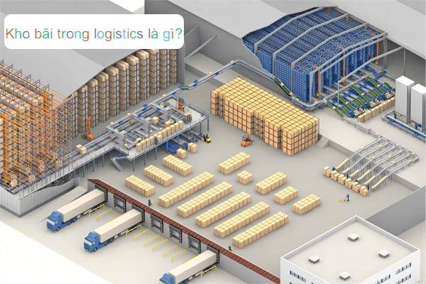 Có các loại kho bãi trong logistics nào? Những lưu ý cần biết